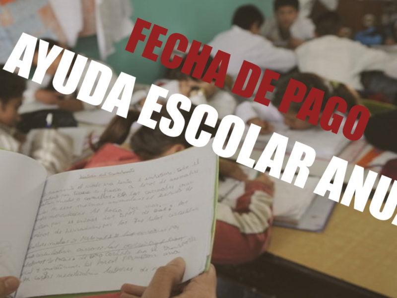 Asignación Universal por Hijo   Fechas de Pago Ayuda Escolar Anual