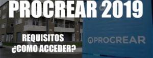 Créditos Procrear 2019: ¿Como solicitar el Nuevo PROCREAR y cuales son los Requisitos?