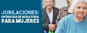 Jubilación: Prorrogan la Moratoria para mujeres
