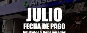 ANSES Fecha de cobro Jubilados y Pensionados de JULIO