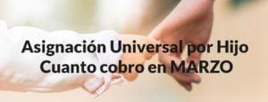 ANSES Asignación Universal por Hijo: Cuanto cobro en MARZO