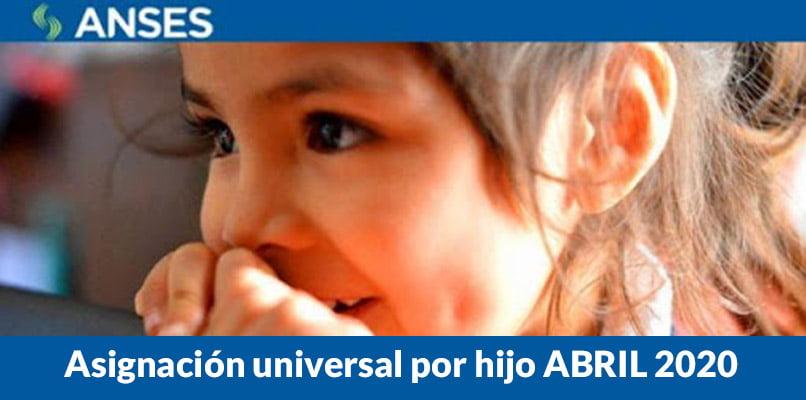 Asignación universal por hijo ABRIL 2020