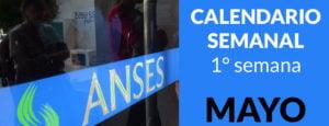 ANSES Calendario de Mayo: Quien cobra la primera semana